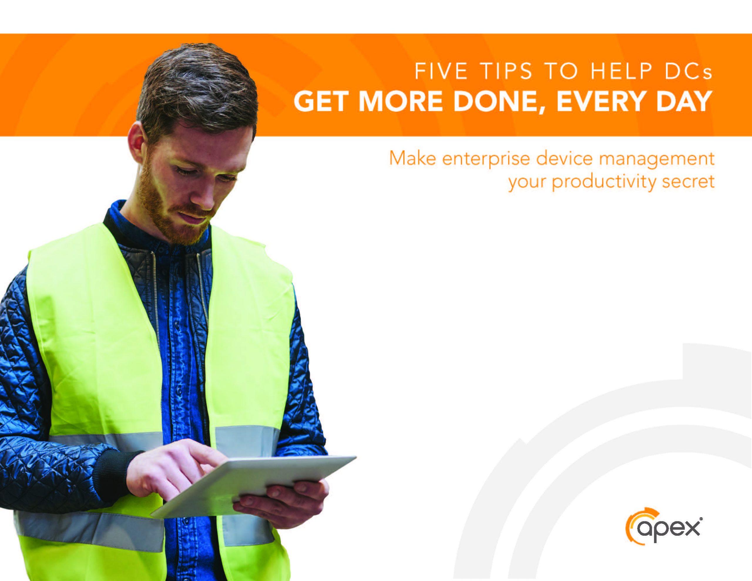 Distribution center white paper: Five Tips to Help DCs Get More Done Every Day